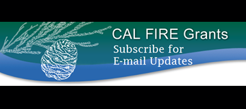 Cal Fire Grants: Subscribe for email updates