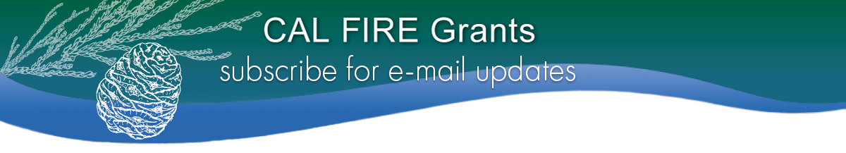CAL FIRE Grants Link - Click to Subscribe